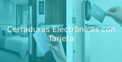 mejores Cerraduras Electrónicas con Tarjeta