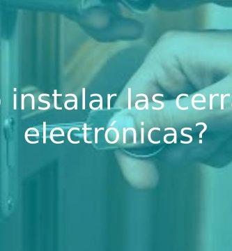 pasos para instalar cerradura electrónica