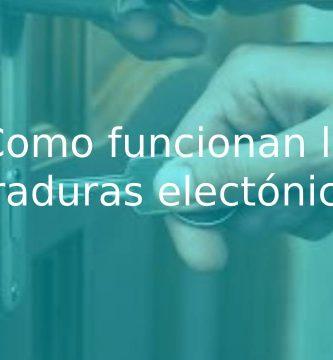 funcionamiento de las cerraduras electrónicas
